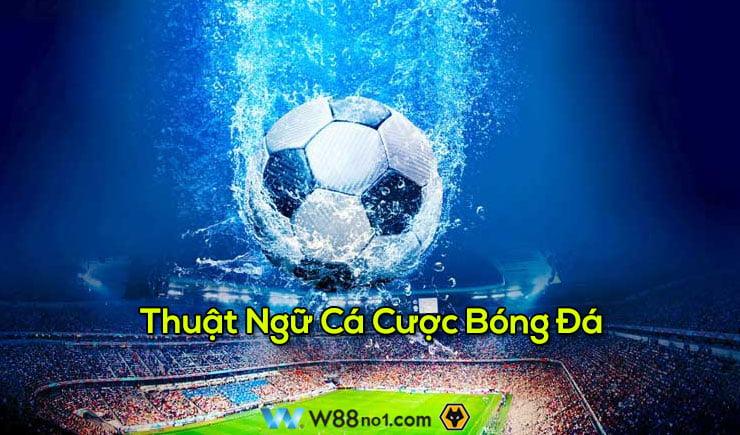 Thuật ngữ cá cược bóng đá