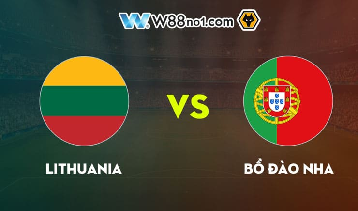 soi kèo tỷ số nhà cái trận Lithuania vs Bồ Đào Nha