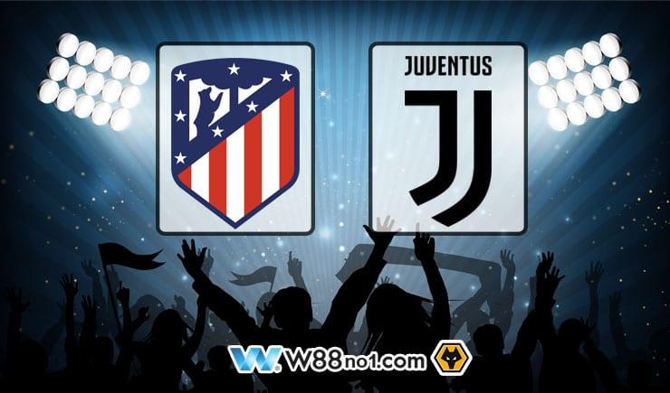 Soi kèo tỷ số nhà cái trận đấu Atletico Madrid vs Juventus