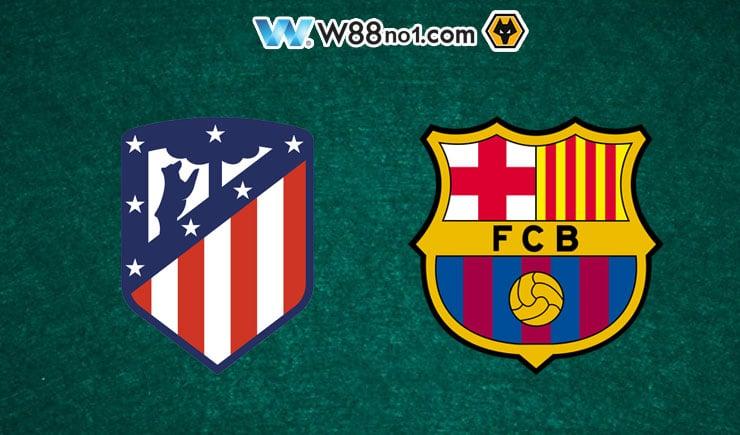 Soi kèo tỷ số nhà cái trận Atletico Madrid vs Barcelona