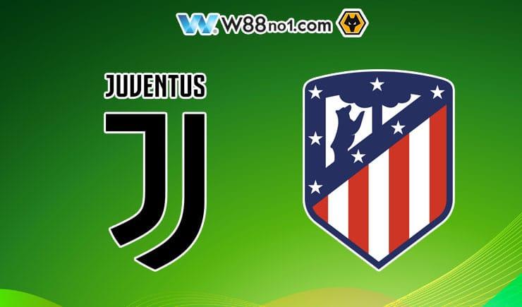 Soi kèo tỷ số nhà cái Juventus vs Atletico Madrid
