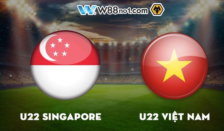 Soi kèo tỷ số nhà cái trận U22 Singapore vs U22 Việt Nam