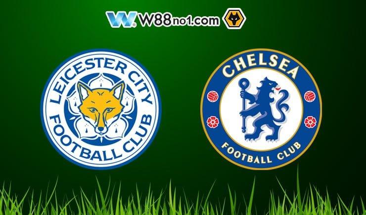 Soi kèo tỷ số nhà cái trận Leicester City vs Chelsea
