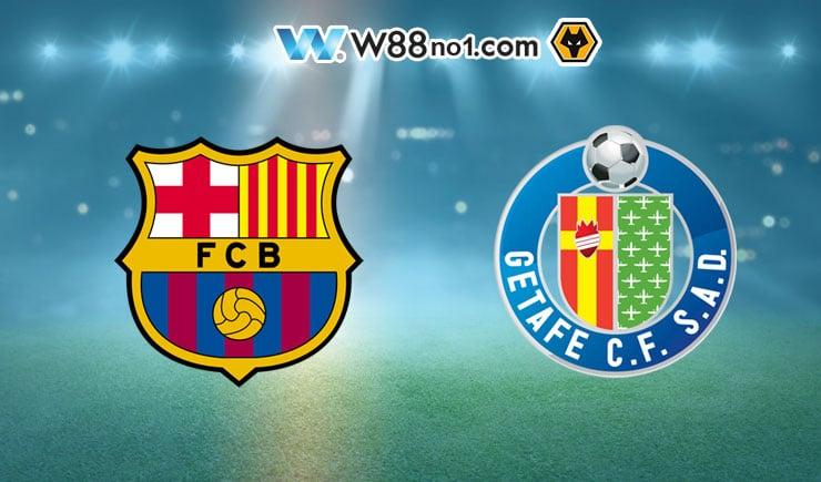 Soi kèo tỷ số nhà cái trận Barcelona vs Getafe