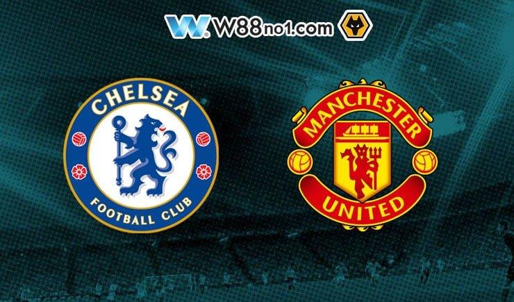 Soi kèo tỷ số nhà cái trận Chelsea vs Manchester United