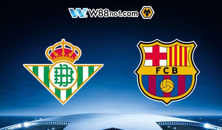 Soi kèo tỷ số bóng đá trận Real Betis vs Barcelona