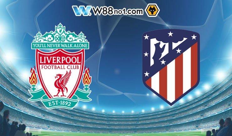 Soi kèo tỷ số nhà cái trận Liverpool vs Atletico Madrid