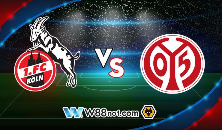 Soi kèo tỷ số nhà cái trận Koln vs FSV Mainz 05