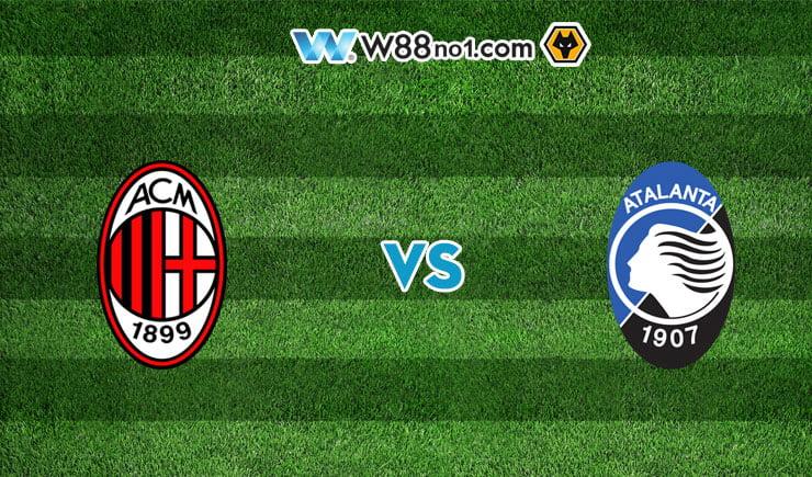 Soi kèo tỷ số nhà cái trận AC Milan vs Atalanta