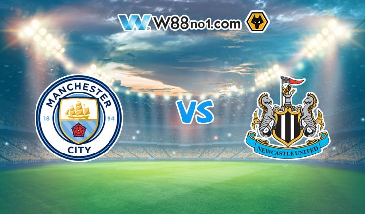 Soi kèo tỷ số nhà cái trận Manchester City vs Newcastle