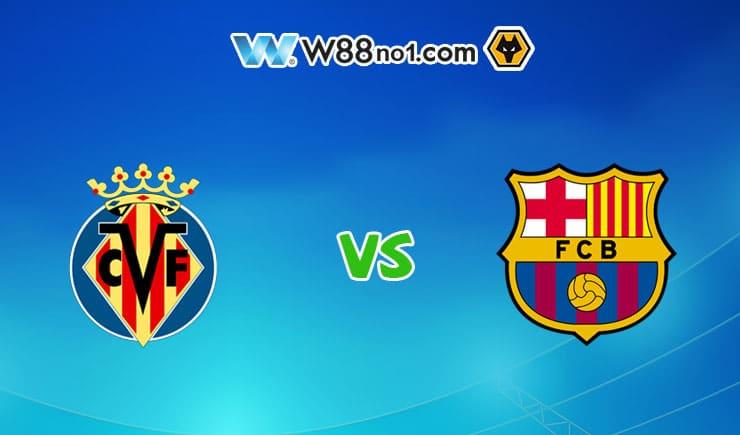 Soi kèo tỷ số nhà cái trận Villarreal vs Barcelona