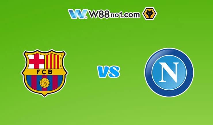 Soi kèo tỷ số nhà cái trận Barcelona vs Napoli