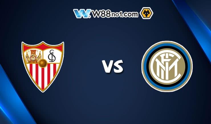 Soi kèo tỷ số nhà cái trận Sevilla vs Inter Milan