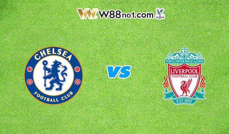 Nhận định tỷ số bóng đá trận Chelsea vs Liverpool