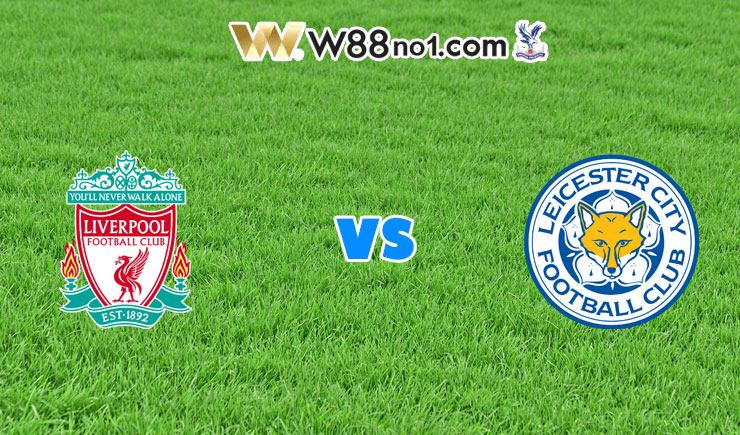 soi kèo Liverpool vs Leicester City