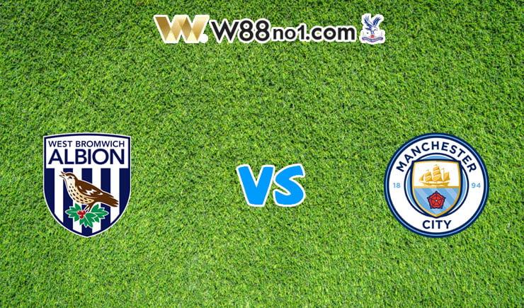 soi kèo West Brom vs Manchester City