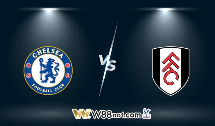 soi kèo Chelsea vs Fulham