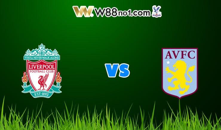 soi kèo Liverpool vs Aston Villa
