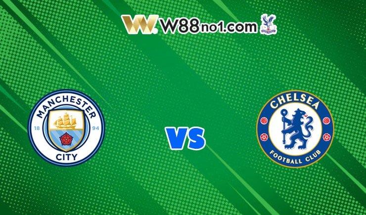 soi kèo Manchester City vs Chelsea