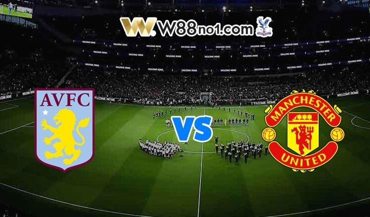 soi kèo Aston Villa vs Man United