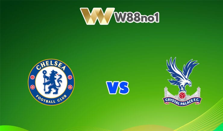 soi kèo Chelsea vs Crystal Palace
