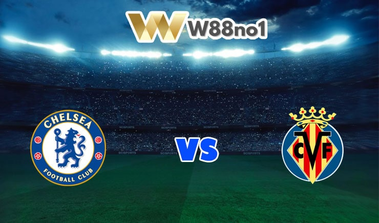 soi kèo Chelsea vs Villarreal