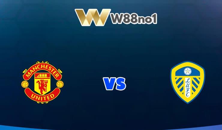 soi kèo Man United vs Leeds United