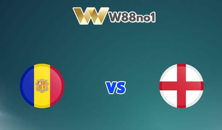 soi kèo Andorra vs Anh